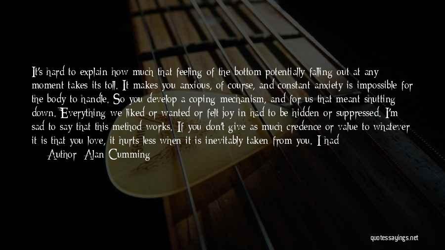 Feeling So Sad Quotes By Alan Cumming