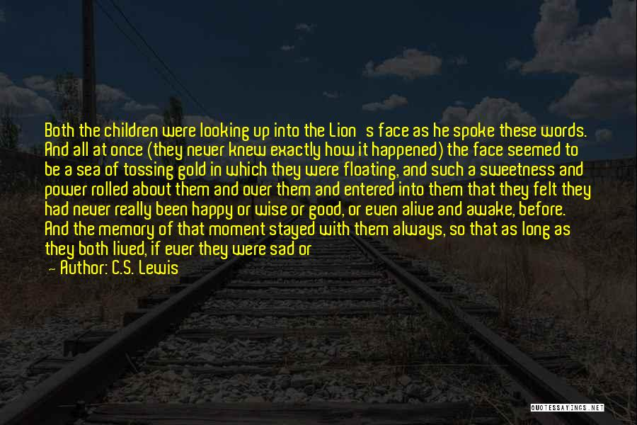 Feeling So Sad Quotes By C.S. Lewis