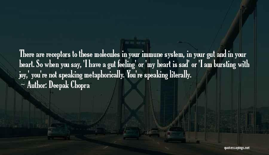 Feeling So Sad Quotes By Deepak Chopra