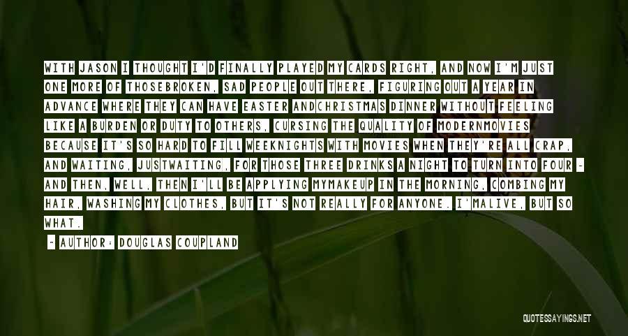 Feeling So Sad Quotes By Douglas Coupland