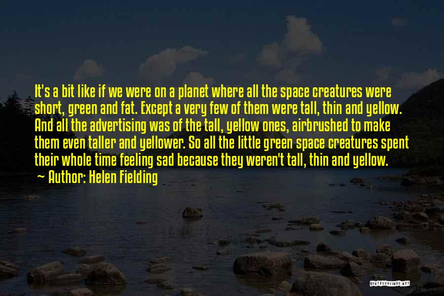 Feeling So Sad Quotes By Helen Fielding