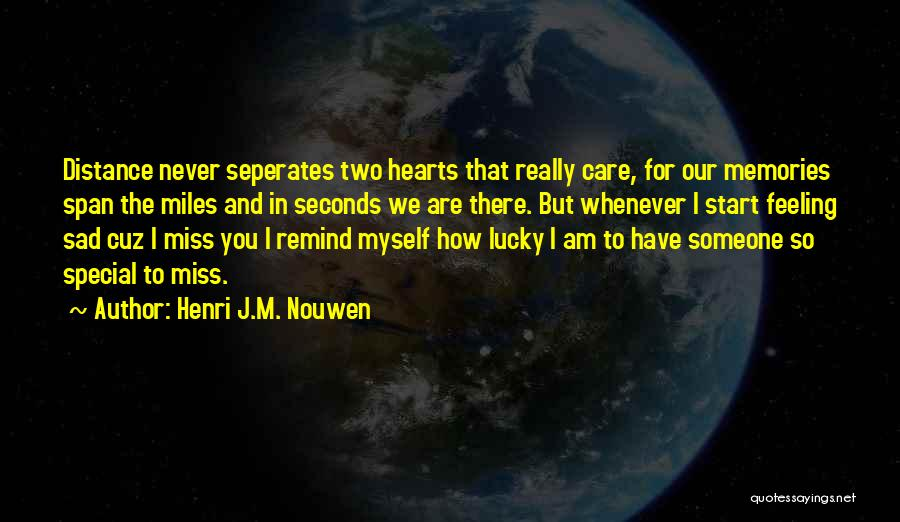 Feeling So Sad Quotes By Henri J.M. Nouwen