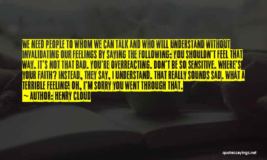 Feeling So Sad Quotes By Henry Cloud