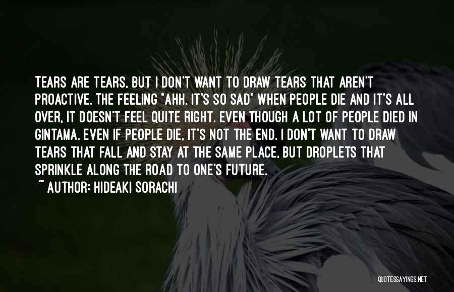 Feeling So Sad Quotes By Hideaki Sorachi