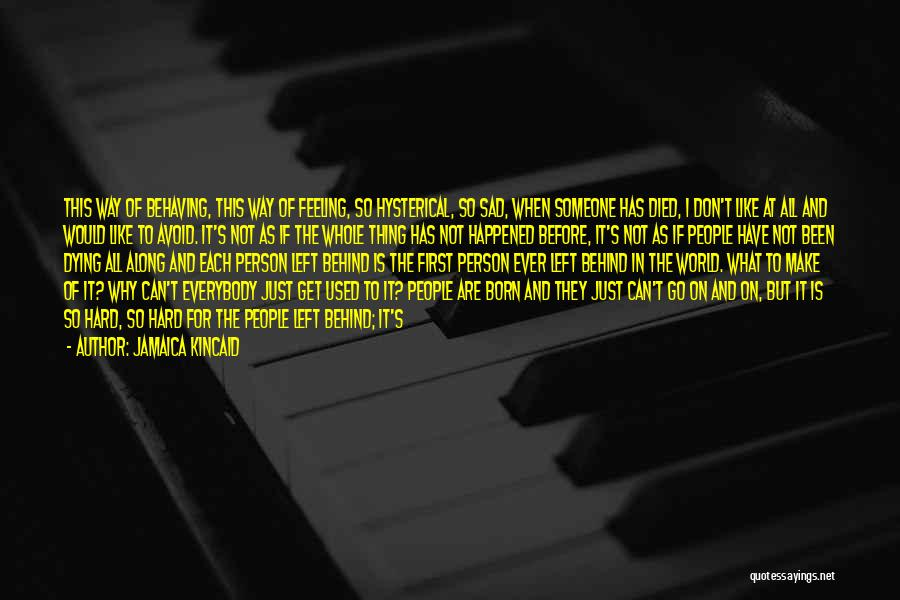 Feeling So Sad Quotes By Jamaica Kincaid