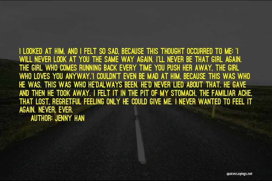 Feeling So Sad Quotes By Jenny Han