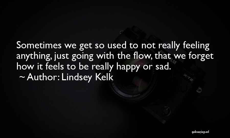 Feeling So Sad Quotes By Lindsey Kelk