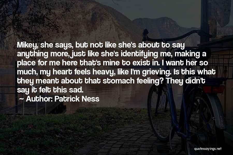 Feeling So Sad Quotes By Patrick Ness
