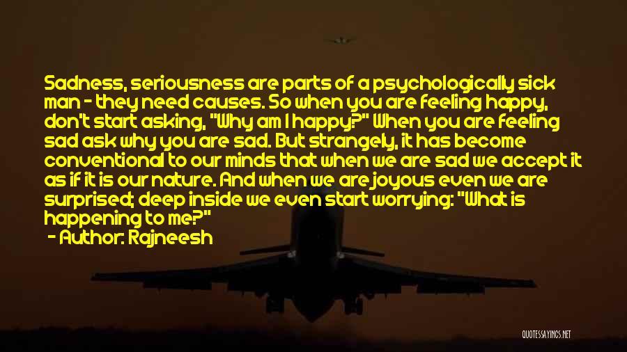 Feeling So Sad Quotes By Rajneesh