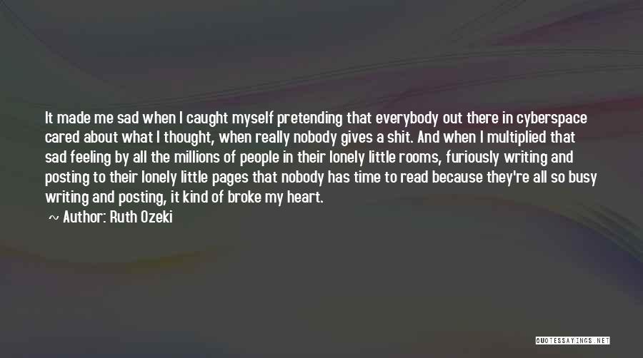 Feeling So Sad Quotes By Ruth Ozeki