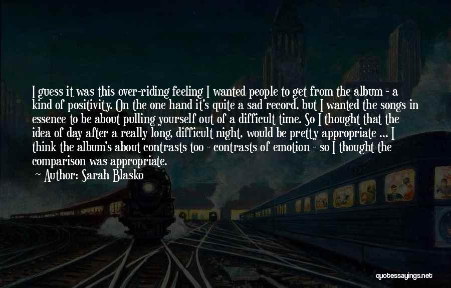 Feeling So Sad Quotes By Sarah Blasko