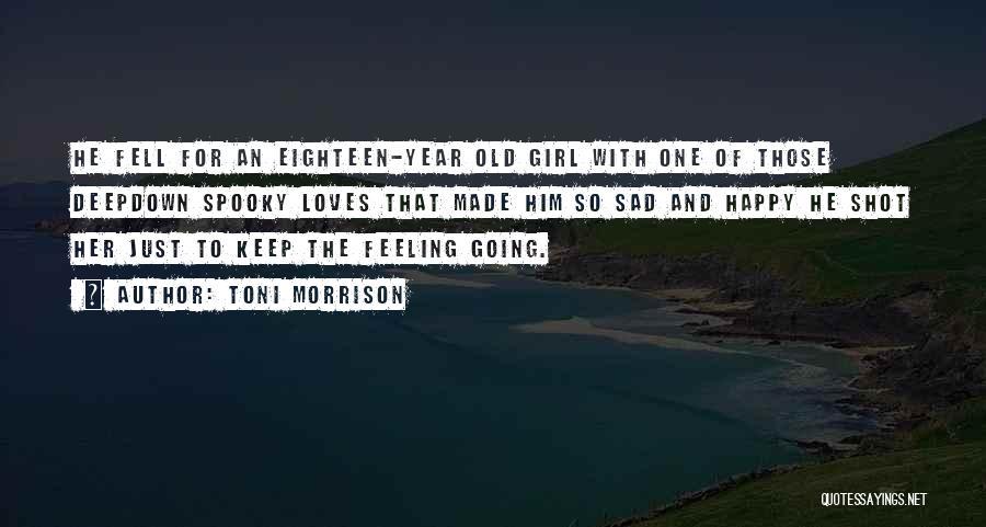 Feeling So Sad Quotes By Toni Morrison