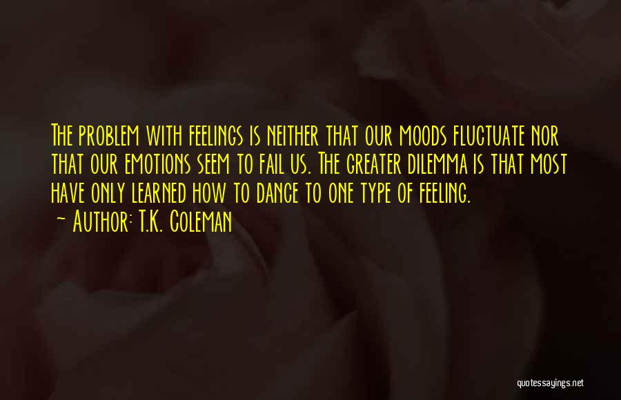 Top 34 Quotes & Sayings About Feeling Some Type Of Way