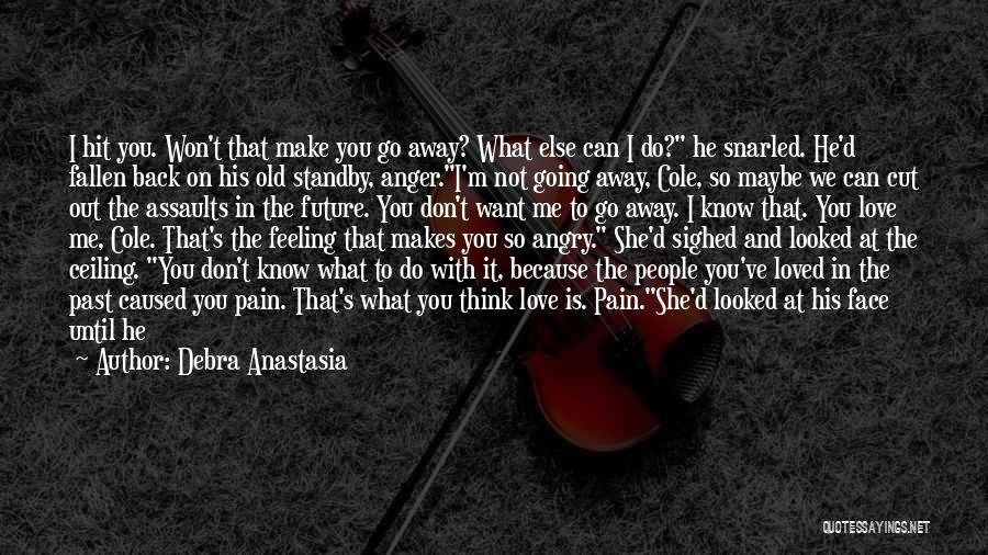 Feeling Someone Else's Pain Quotes By Debra Anastasia