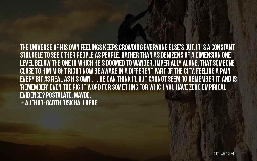 Feeling Someone Else's Pain Quotes By Garth Risk Hallberg