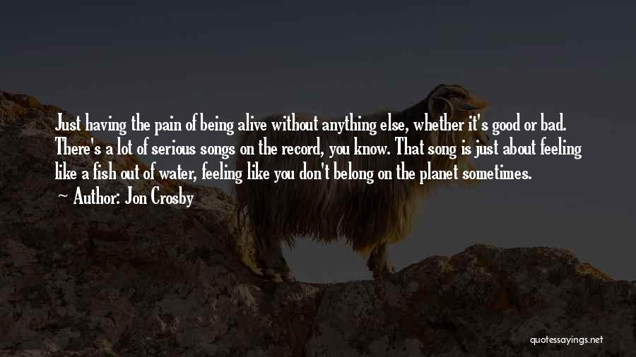 Feeling Someone Else's Pain Quotes By Jon Crosby