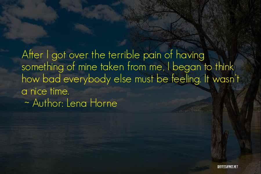 Feeling Someone Else's Pain Quotes By Lena Horne