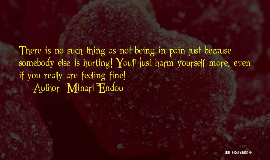 Feeling Someone Else's Pain Quotes By Minari Endou