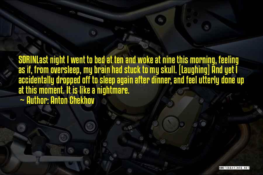 Feeling Stuck Quotes By Anton Chekhov