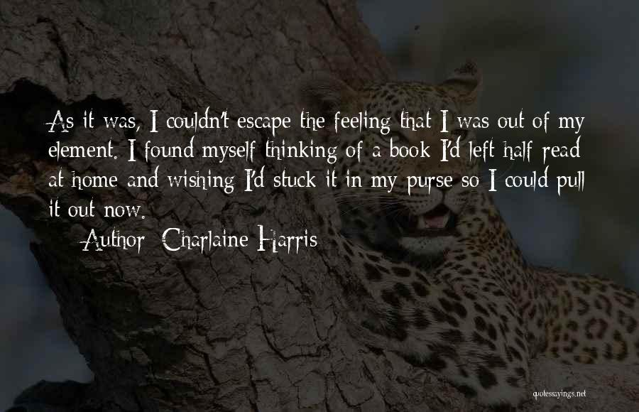 Feeling Stuck Quotes By Charlaine Harris