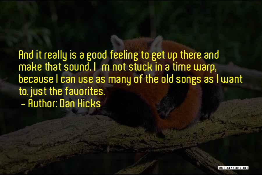 Feeling Stuck Quotes By Dan Hicks
