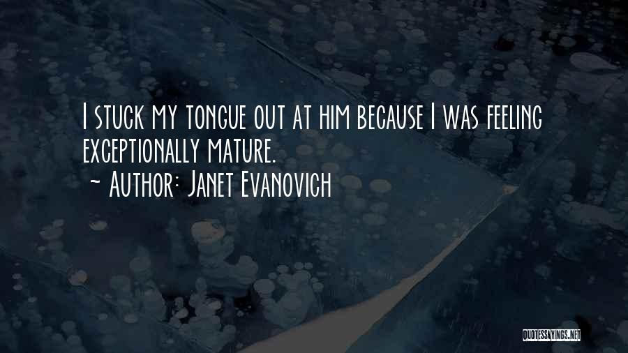 Feeling Stuck Quotes By Janet Evanovich