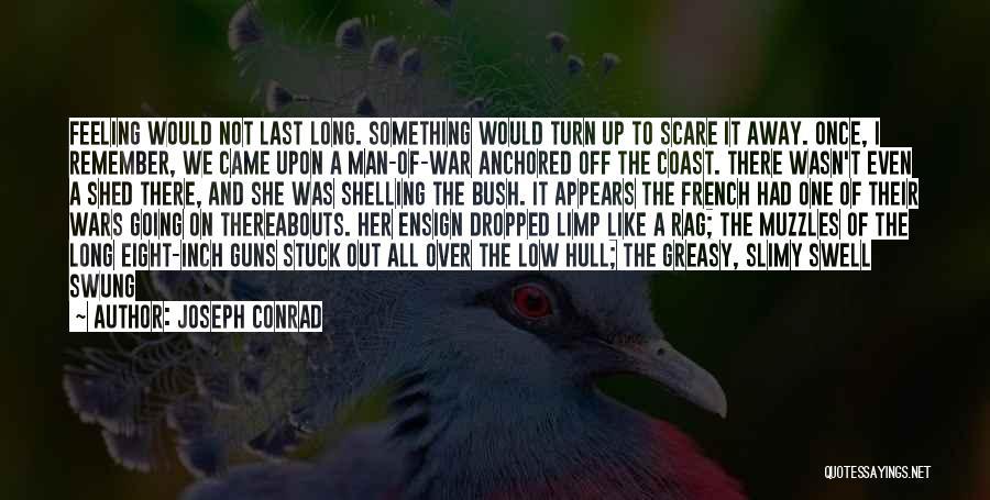 Feeling Stuck Quotes By Joseph Conrad