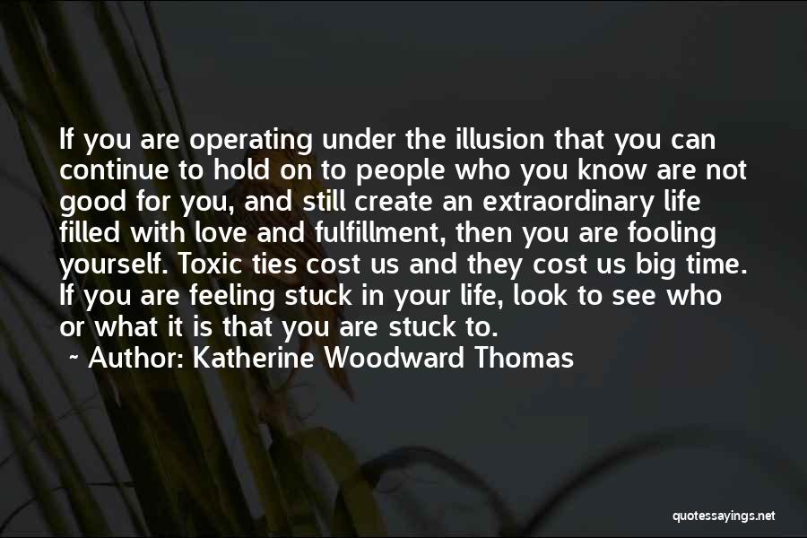 Feeling Stuck Quotes By Katherine Woodward Thomas