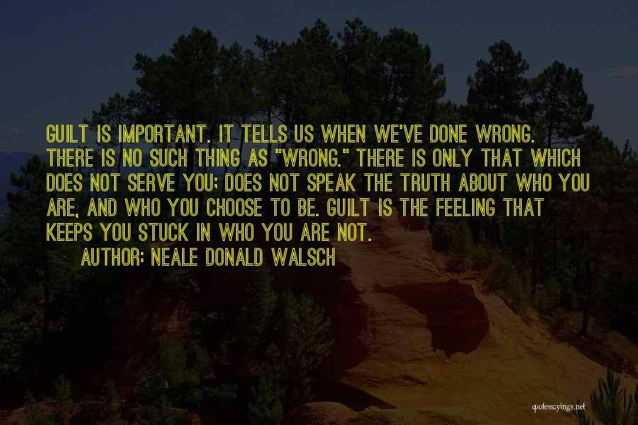 Feeling Stuck Quotes By Neale Donald Walsch