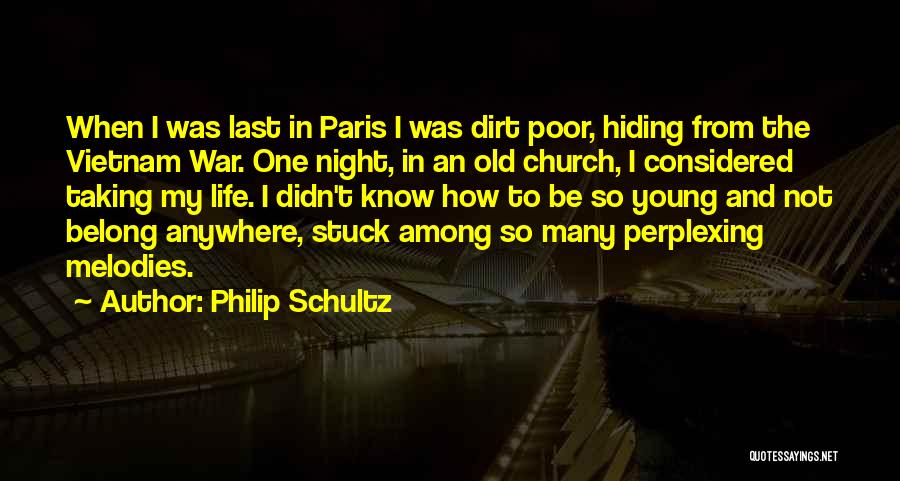 Feeling Stuck Quotes By Philip Schultz