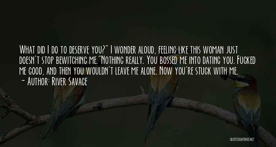 Feeling Stuck Quotes By River Savage