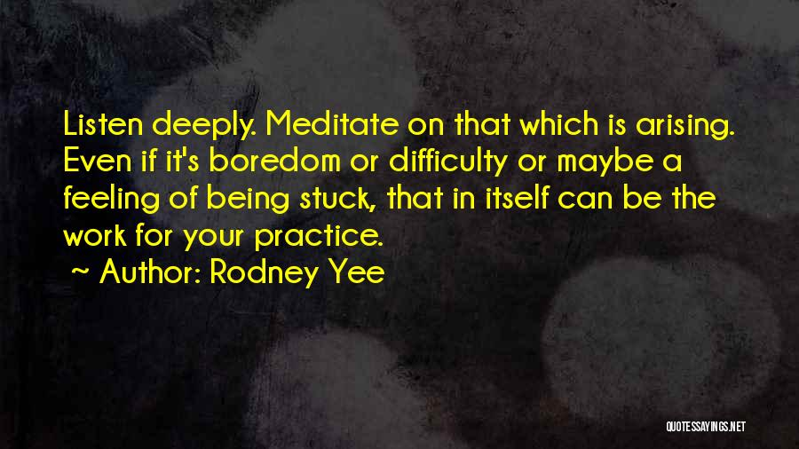 Feeling Stuck Quotes By Rodney Yee