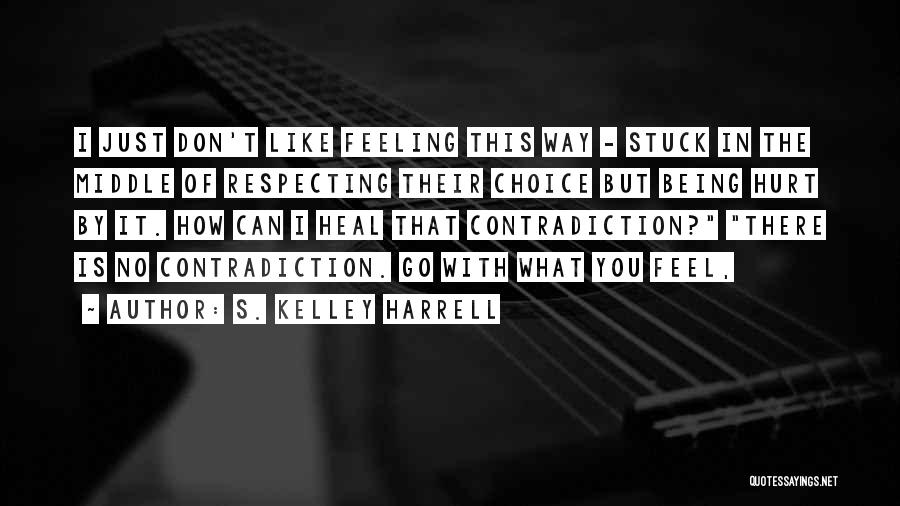 Feeling Stuck Quotes By S. Kelley Harrell