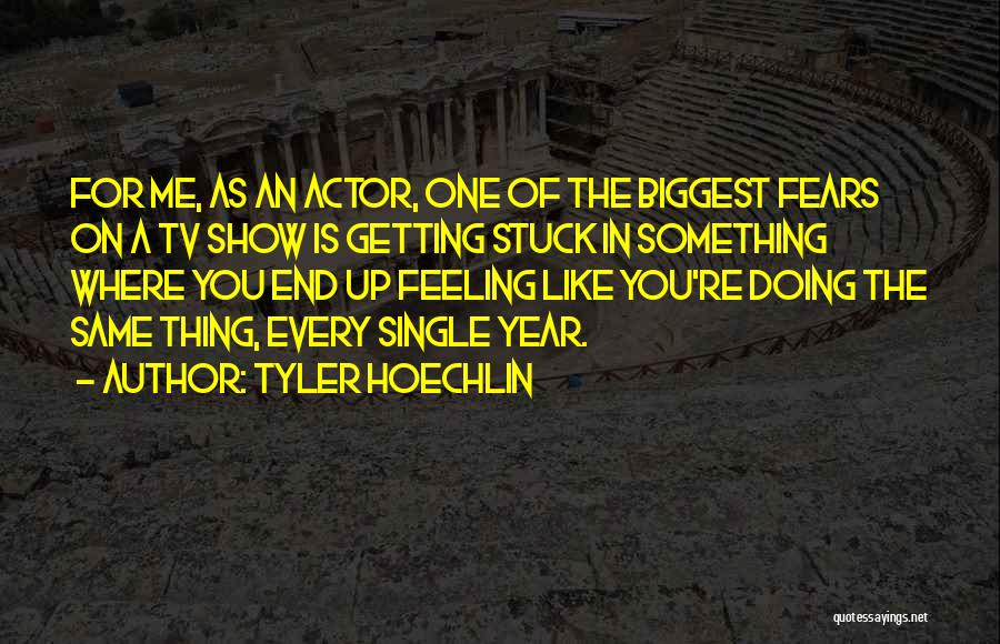 Feeling Stuck Quotes By Tyler Hoechlin