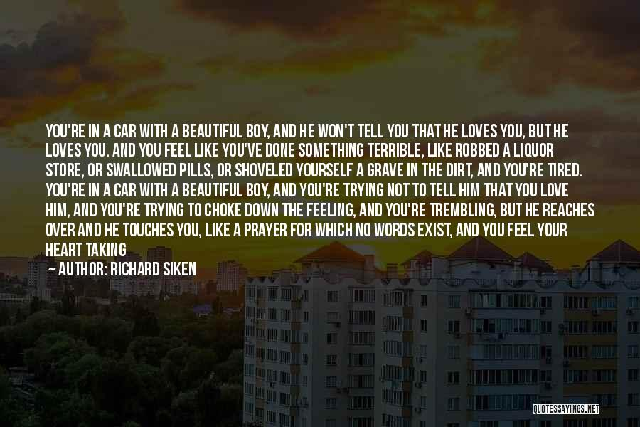 Feeling Tired Of Love Quotes By Richard Siken