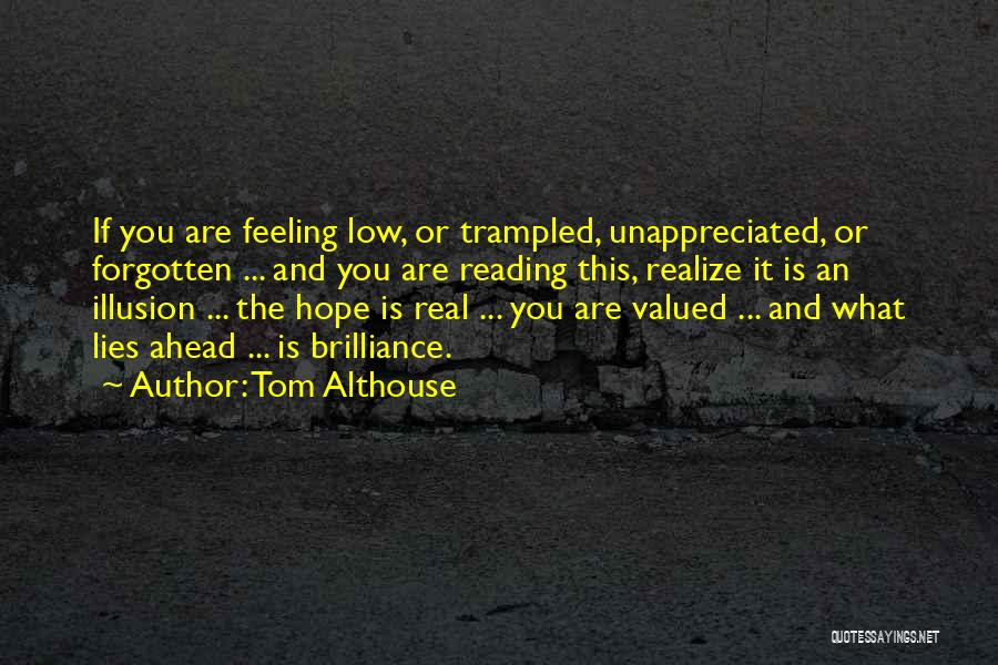 Feeling Unappreciated Quotes By Tom Althouse