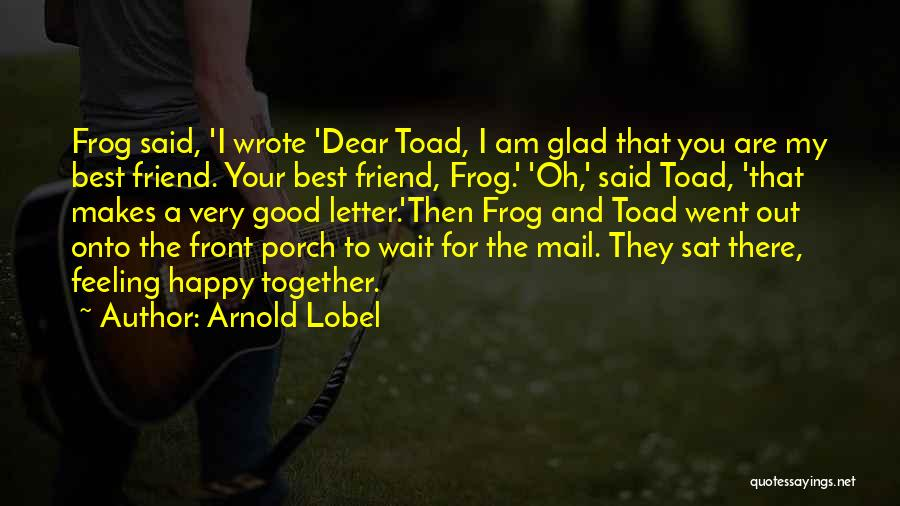 Feeling Very Happy Quotes By Arnold Lobel