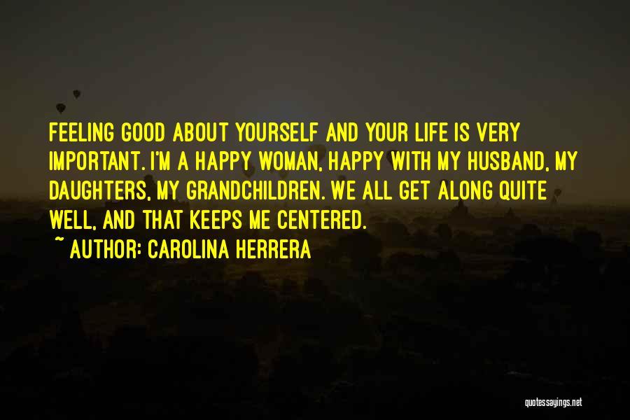 Feeling Very Happy Quotes By Carolina Herrera