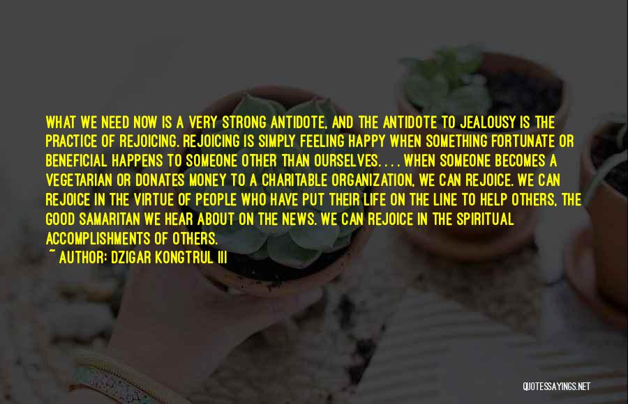Feeling Very Happy Quotes By Dzigar Kongtrul III