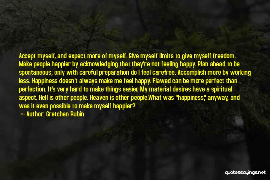 Feeling Very Happy Quotes By Gretchen Rubin