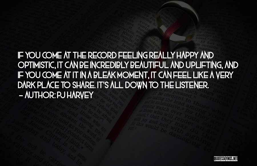 Feeling Very Happy Quotes By PJ Harvey