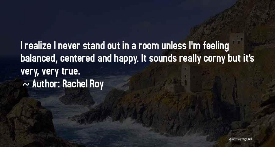 Feeling Very Happy Quotes By Rachel Roy