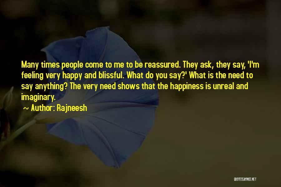 Feeling Very Happy Quotes By Rajneesh
