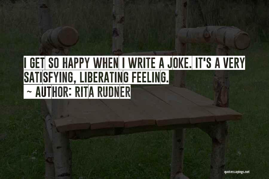 Feeling Very Happy Quotes By Rita Rudner