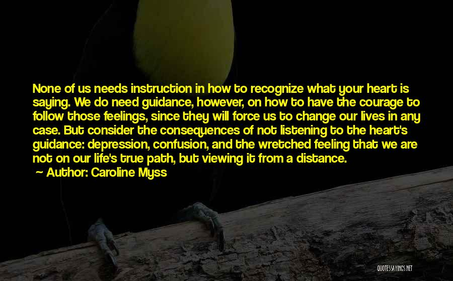 Feelings From Heart Quotes By Caroline Myss
