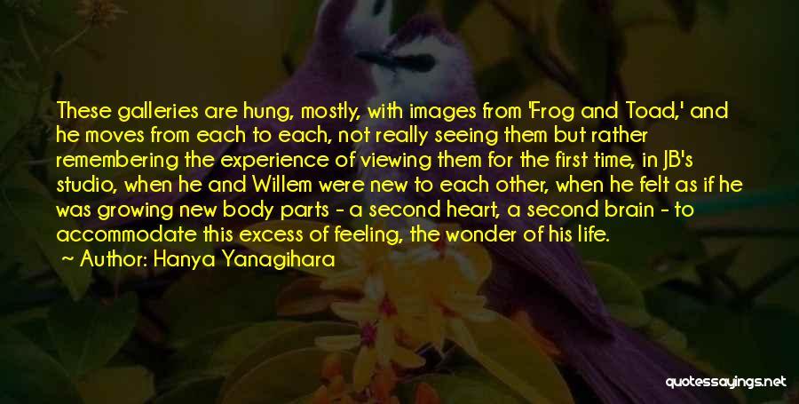 Feelings From Heart Quotes By Hanya Yanagihara
