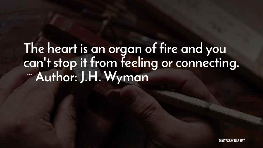 Feelings From Heart Quotes By J.H. Wyman