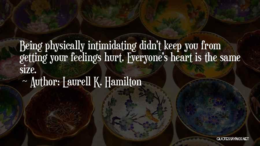 Feelings From Heart Quotes By Laurell K. Hamilton