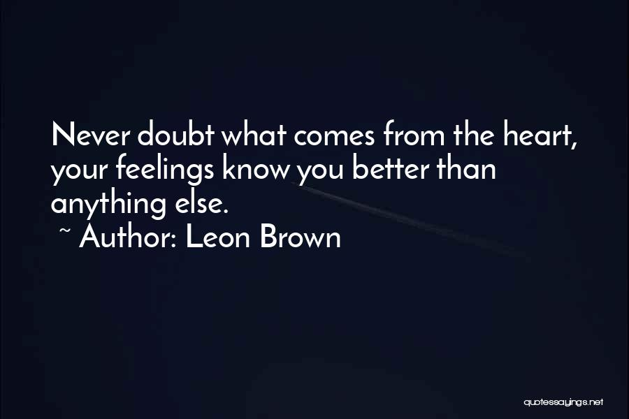 Feelings From Heart Quotes By Leon Brown