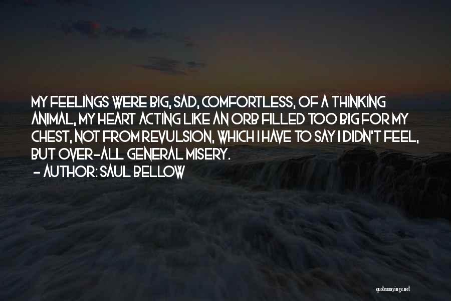 Feelings From Heart Quotes By Saul Bellow